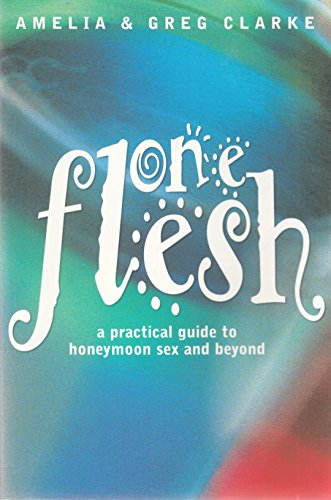 9781876326425: One Flesh: A Practical Guide to Honeymoon Sex and Beyond