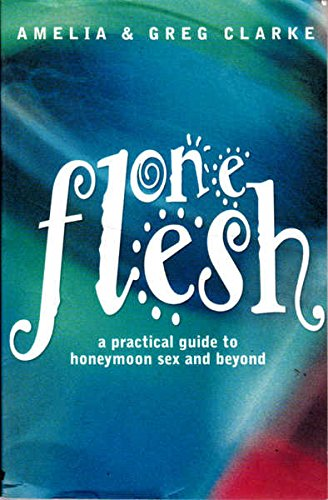 9781876326661: One Flesh: a Practical Guide to Honeymoon Sex and Beyond