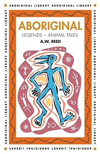 Aboriginal Legends - Animal Tales (Paperback): Alexander Wyclif Reed