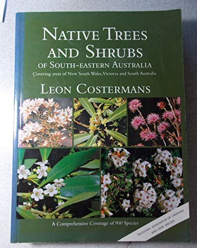 Native Trees and Shrubs of South-Eastern Australia: Costermans, Leon