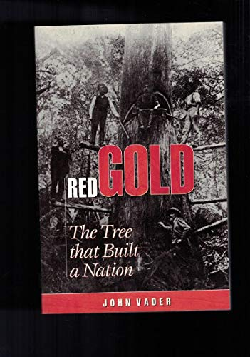 Red Gold: The Tree That Built A: Vader, John