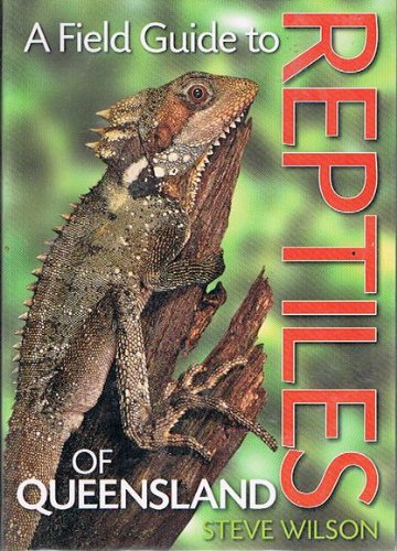 9781876334970: A Field Guide to Reptiles of Queensland