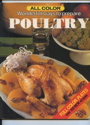 9781876379230: All Color Wonderful Ways to Prepare Poultry: Full Color Plates, Over 150 New Recipes