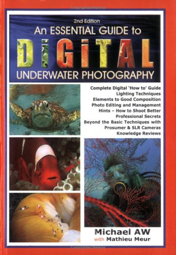 9781876381059: An Essential Guide to Digital Underwater Photography: A Complete How-To Guide