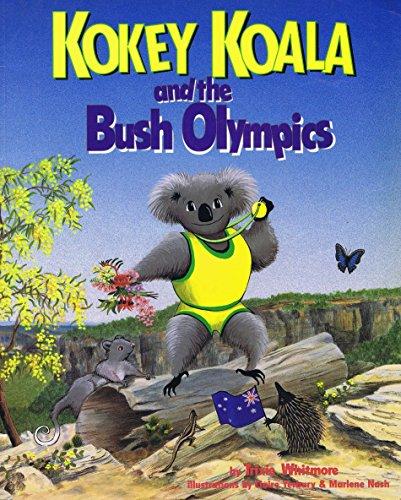 Kokey Koala and the Bush Olympics: Whitmore,Trixie