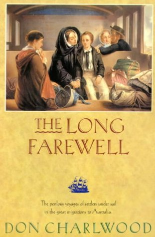 9781876425005: The Long Farewell: The Perilous Voyages of Settlers Under Sail in the Great Migration to Australia
