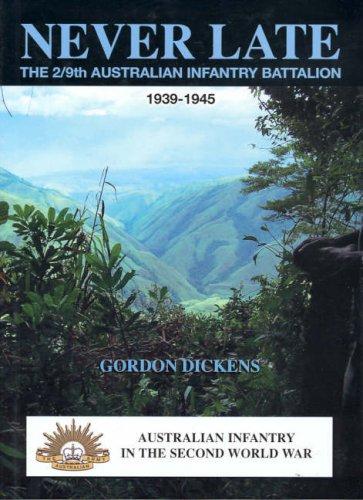 9781876439477: Never Late: The 2/9th Australian Infantry Battalion 1939- 1945