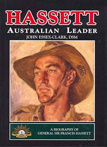 Hassett: Australian Leader - A Biography of: John Essex-Clark