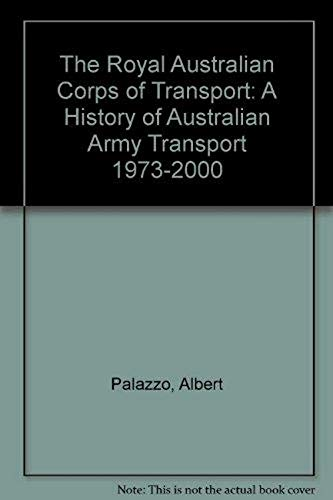 9781876439804: The Royal Australian Corps of Transport: A History of Australian Army Transport 1973-2000