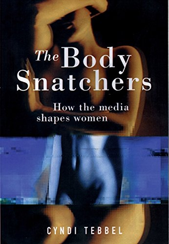9781876451073: The Body Snatchers: How the Media Shapes Women