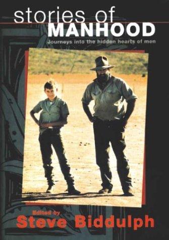 9781876451103: Stories of Manhood: Journeys into the Hidden Hearts of Men
