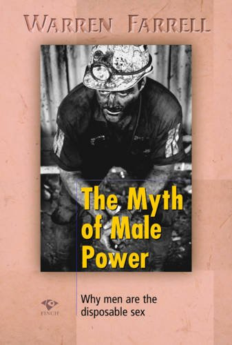 9781876451301: The Myth of Male Power : Why Men Are the Disposable Sex