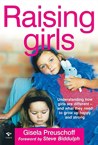 9781876451592: Raising Girls: Why Girls are Different and How to Help Them Grow Up Happy and Strong