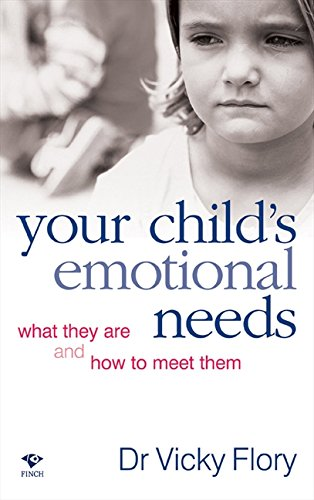 9781876451653: Your Child's Emotional Needs: What They Are and How to Meet Them
