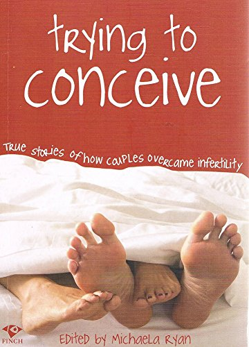 9781876451868: Trying to Conceive: True Stories of How Couples Overcame Infertility