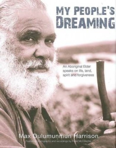 9781876451967: My People's Dreaming: An Aboriginal Elder Speaks on Life, Land, Spirit and Forgiveness