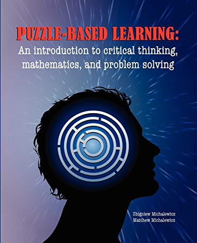 9781876462635: Puzzle-based Learning: Introduction to critical thinking, mathematics, and problem solving