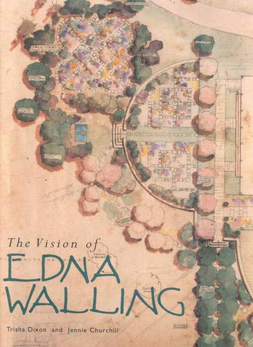 The Vision of Edna Walling (Hardcover): Jennie Churchill