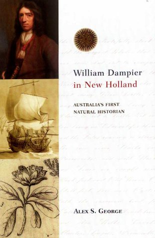 William Dampier in New Holland Australia's First Natural Historian