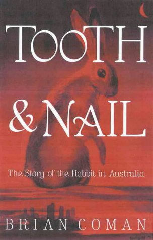 9781876485085: Tooth & nail: The story of the rabbit in Australia