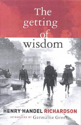 The Getting of Wisdom: Henry Handel Richardson