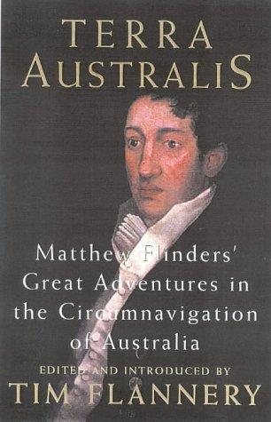 9781876485504: Terra Australis: Matthew Flinders' great adventures in the circumnavigation of Australia