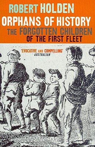 9781876485542: Orphans of History: The Forgotten Children of the First Fleet