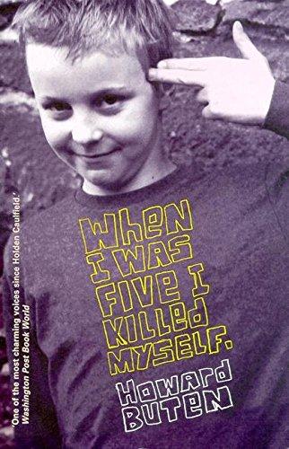 When I Was Five I Killed Myself (Paperback): Howard Buten