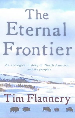 ETERNAL FRONTIER,THE AN ECOLOGICAL HISTORY OF NORTH AMERICA AND ITS PEOPLES