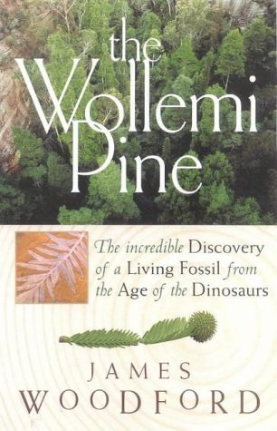 The Wollemi Pine: The Incredible Discovery of a Living Fossil from the Age of the Dinosaurs.