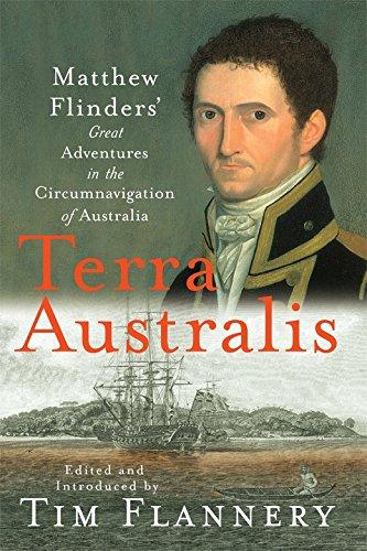 9781876485924: Terra Australis: Matthew Flinders' Great Adventures In The Circumnavigattion Of Australia