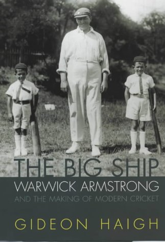 9781876485986: The Big Ship: Warwick Armstrong and the Cricketers of His Time
