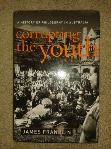 9781876492083: Corrupting the Youth: A History of Philosophy in Australia