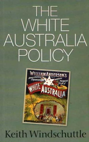 9781876492113: The White Australia Policy: Race and Shame in the Australian History Wars