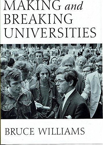 Making and Breaking Universities: Memoirs of Academic Life in Australia and Britain 1936-2004 (9781876492144) by Williams Bruce