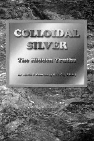9781876494100: Colloidal Silver: The Hidden Truth