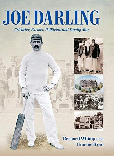 9781876498696: Joe Darling: Cricketer, Farmer, Politician and Family Man