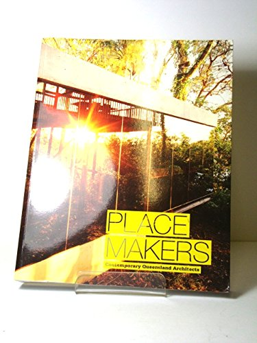 9781876509217: Place Makers: Contemporary Queensland Architects
