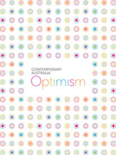 Contemporary Australian Optimism: Ewington, Julie and others