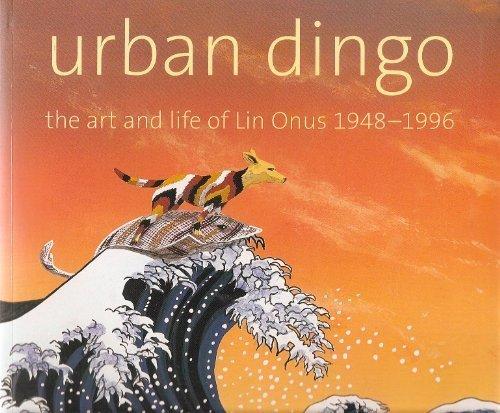 9781876509842: Urban Dingo: The Art and Life of Lin Onus, 1948-1996
