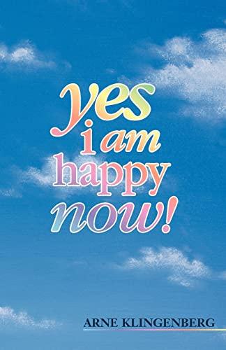 Yes I am Happy Now!: Klingenberg, Arne