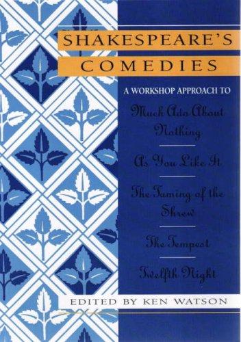 Shakespeare Workshop Comedies (Hardcover): Ken Watson