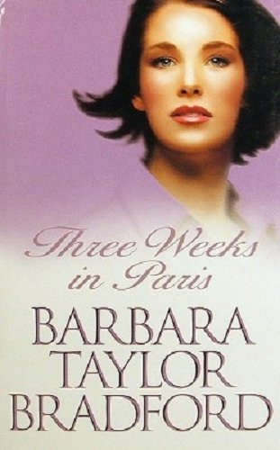 Three Weeks in Paris: Barbara Taylor Bradford