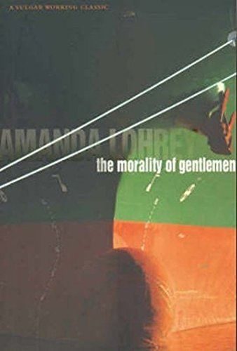 The Morality of Gentlemen (Paperback): Amanda Lohrey