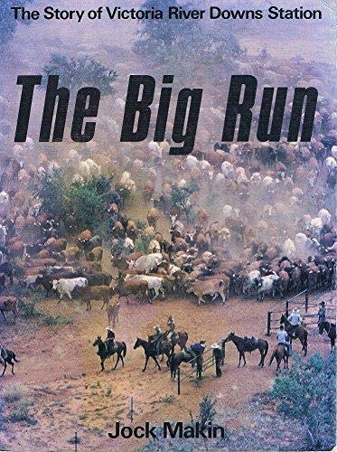 The Big Run: The Story Of Victoria: Makin, Jock