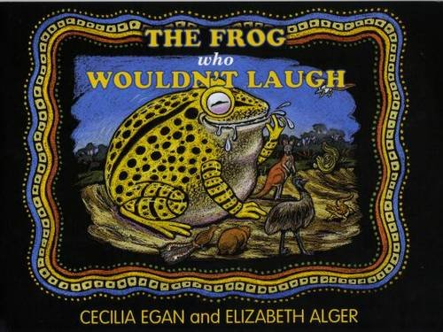 The Frog Who Wouldn't Laugh (1876622059) by Cecilia Egan