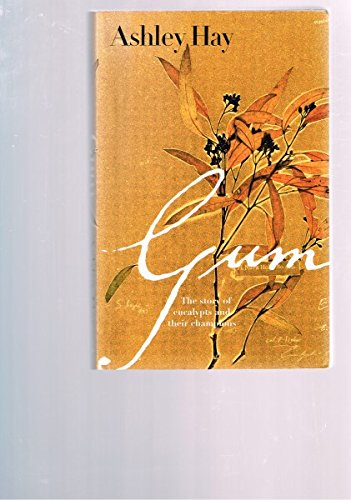9781876631260: Gum: the story of eucalypts and their champions