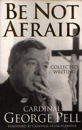 9781876631970: Be Not Afraid: Collected Writing