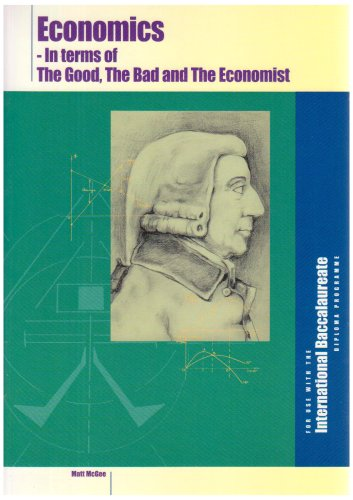 9781876659103: Economic for IB: In Terms of the Good the Bad and the Economist