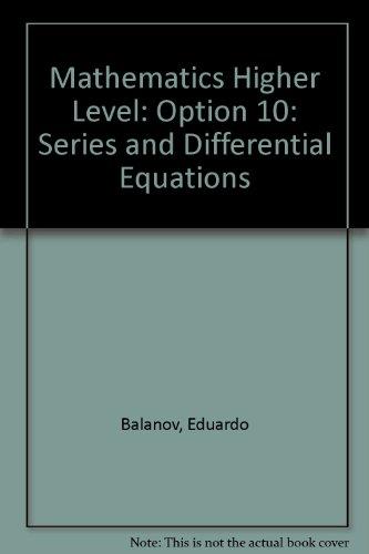 Mathematics Higher Level: Option 10: Series and: Balanov, Eduardo